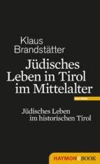 jüdisches leben in tirol im mittelalter (ebook) klaus brandstätter 9783709973394