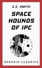 space hounds of ipc (serapis classics) (ebook)-e. e. smith-9783963134494