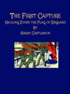 the first capture: hauling down the flag of england (ebook)-9786050462494