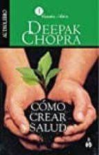 cómo crear salud (audiolibro)-deepak chopra-9786070020094