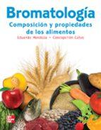 bromatologia: composicion y propiedades de alimentos e. mendoza 9786071503794