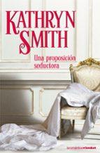 una proposicion seductora-kathryn smith-9788408071594