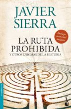 la ruta prohibida y otros enigmas de la historia-javier sierra-9788408084594
