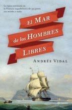 el mar de los hombres libres (ebook) andres vidal 9788408114994
