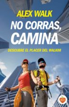 no corras, camina alex walk 9788408144694