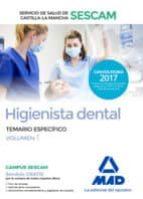 HIGIENISTA DENTAL DEL SERVICIO DE SALUD DE CASTILLA-LA MANCHA (SESCAM). TEMARIO ESPECIFICO (VOL. 1)