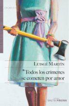 todos los crímenes se cometen por amor-luisge martin-9788415065494