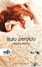 bala perdida (ebook)-monica muñoz conesa-9788415294894