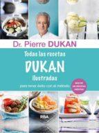 todas las recetas de dukan ilustradas-pierre dukan-9788415541394