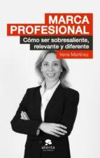 marca profesional: como ser sobresaliente, relevante y diferente-irene martinez-9788415678694