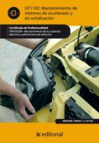 (i.b.d.)mantenimiento del sistema de alumbrado y señalizacion. tmvg0209 -  mantenimiento de los sistemas electricos y electronicos de vehiculos-9788415730194