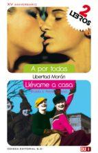 a por todas&llévame a casa (ebook)-libertad morán barba-romero-9788415758594