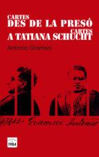 cartes des de la presó / cartes a tatiana schucht antonio gramsci 9788415835394