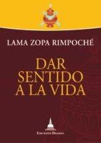 dar sentido a la vida (ebook) lama zopa rimpoche 9788415912194