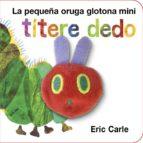 la pequeña oruga glotona titere dedo mini eric carle 9788416126194