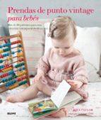 prendas de punto vintage para bebes: mas de 30 patrones para una coleccion intemporal (0 18 meses) rita taylor 9788416138494