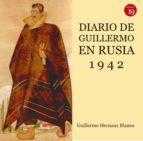diario de guillermo en rusia, 1942 (ebook) guillermo hernanz blanco 9788416225194