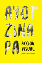 ayotzinapa: accion visual-marcelo brodsky-9788416282494