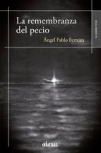 la remembranza del pecio (ebook)-ángel pablo ferreira-9788416341894