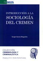 introducción a la sociología del crimen-sergio garcia magariño-9788416383894