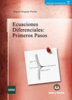 ecuaciones diferenciales: primeros pasos miguel delgado pineda 9788416466894