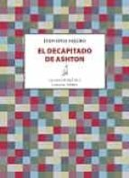 el decapitado de ashton-ivan onia valero-9788416469994
