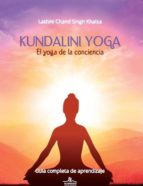 kundalini yoga: el yoga de la conciencia-lakmi chand-9788416574094