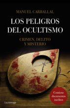 los peligros del ocultismo (ebook)-manuel carballal-9788416694594