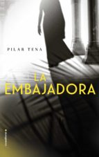 la embajadora (ebook)-pilar tena-9788416700394
