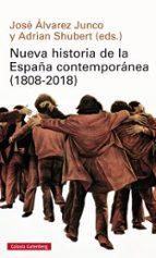nueva historia de la españa contemporanea (1808 2018) jose alvarez junco adrian shubert 9788416734894