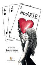 amarte (ebook) adrián toscano 9788416760794