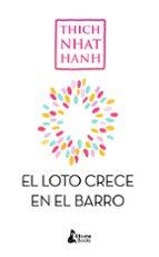 sin barro no crece el loto-thich nhat hanh-9788416788194