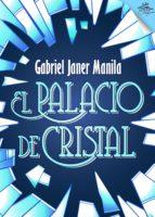 el palacio de cristal (ebook) gabriel janer manila 9788416862894