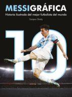 messigrafica: historia ilustrada del mejor futbolista del mundo-sanjeev shetty-9788416890194
