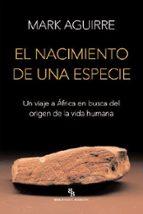 nacimiento de una especie, el (biblioteca buridán) mark aguirre 9788416995394