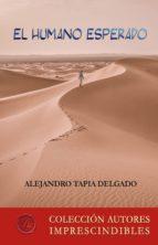el humano esperado (ebook)-alejandro tapia delgado-9788417005894