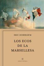 los ecos de la marsellesa-eric j. hobsbawm-9788417067694