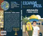 jerusalen y tierras santas 2018 (escapada azul) (3ª ed.)-9788417368494