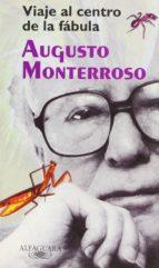 viaje al centro de la fabula-augusto monterroso-9788420442594