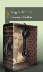 catalina y catalina sergio ramirez 9788420443294