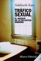 trafico sexual: el negocio de la esclavitud moderna siddarth kara 9788420669694
