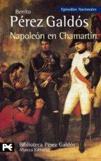 napoleon en chamartin: episodios nacionales, 5 primera serie-benito perez galdos-9788420672694