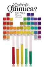 ¿qué es la química? peter atkins 9788420697994