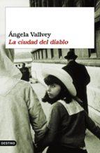 la ciudad del diablo-angela vallvey-9788423337194