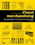 visual merchandising: escaparates e interiores comerciales (2ª ed .)-tony morgan-9788425224294