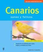 canarios: sanos y felices lutz bartuschek 9788425515194