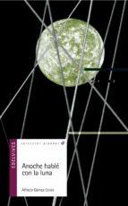 anoche hable con la luna (2ª ed; 5ª reimpresion) alfredo gomez cerda 9788426362094