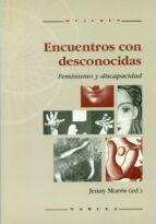 encuentros con desconocidas: feminismo y discapacidad-jenny morris-9788427712294