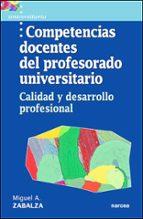 competencias docentes del profesorado universitario: calidad y de sarrollo profesional miguel angel zabalza beraza 9788427713994