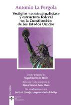 vestigios contractualistas y estructura federal en la constitucion de los estados unidos antonio la pergola 9788430967094